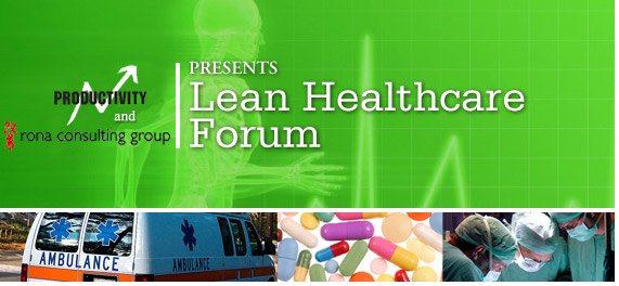 Productivity, Inc. Presents the Lean Healthcare Forum